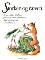 Storken og ræven: 20 dyrefabler - Søren Christensen
