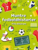 Muntre fodboldhistorier - Frits Ahlstrøm