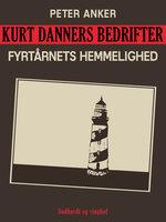 Kurt Danners bedrifter: Fyrtårnets hemmelighed - Peter Anker