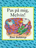 Pas på mig, Melvin! - Rina Dahlerup