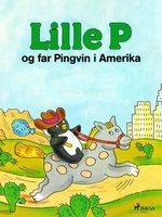 Lille P og far Pingvin i Amerika - Rina Dahlerup