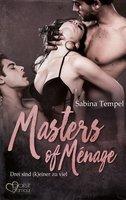 Masters of Ménage: Drei sind (k)einer zu viel - Sabina Tempel