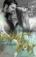 Darkest Glory: Ich will nur dich - Cheryl Kingston