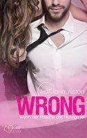 Wrong: Wenn der Falsche der Richtige ist - Jana Aston
