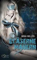 Die dunkle Loge: Gläserne Mauern - Mina Miller