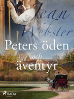Peters öden och äventyr - Jean Webster