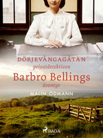 Dörjevångagåtan: privatdetektiven Barbro Bellings äventyr - Malin Ödmann
