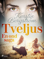 Tveljus. En ond saga - Kerstin Bergström