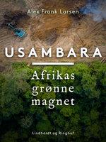 Usambara. Afrikas grønne magnet - Alex Frank Larsen