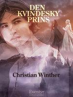 Den kvindesky prins - Christian Winther