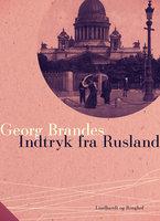 Indtryk fra Rusland - Georg Brandes