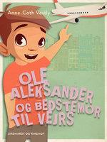 Ole Aleksander og bedstemor til vejrs - Anne-Cath. Vestly