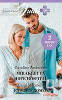 Miraklet på Hope Hospital / En slags Romeo - Caroline Anderson, Carol Marinelli