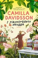 I fikonträdets skugga - Camilla Davidsson