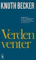 Verden venter - Knuth Becker