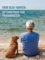 Optimistbog for pensionister - Erik Olaf Hansen