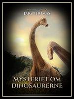 Mysteriet om dinosaurerne - Lars Thomas