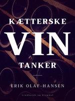Kætterske vintanker - Erik Olaf Hansen