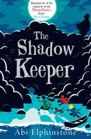 The Shadow Keeper - Abi Elphinstone