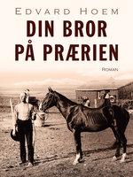Din bror på prærien - Edvard Hoem