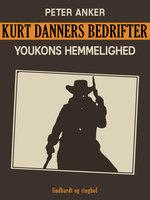 Kurt Danners bedrifter: Youkons hemmelighed - Peter Anker
