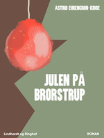 Julen på Brorstrup - Astrid Ehrencron-Kidde