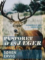 På sporet af en jæger - Søren Ervig