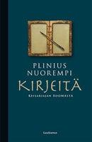 Kirjeitä keisariajan Roomasta - Plinius nuorempi