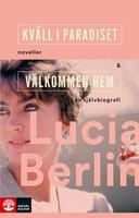 Kväll i paradiset+Välkommen hem - Lucia Berlin