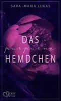 Das purpurne Hemdchen - Sara-Maria Lukas