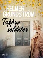 Tappra soldater - Helmer Grundström
