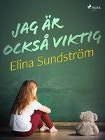 Jag är också viktig - Elina Sundström