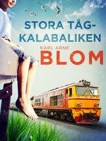 Stora tågkalabaliken - Karl Arne Blom