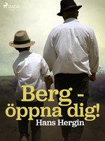 Berg - öppna dig! - Hans Hergin