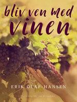 Bliv ven med vinen - Erik Olaf Hansen