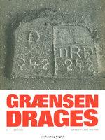 Grænsen drages. Sønderjylland 1918-20 - H. E. Sørensen