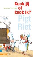 Kook jij of kook ik? (Piet en Riet) - Martine Letterie
