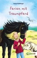 Ferien mit Traumpferd - Sonja Kaiblinger