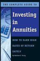 The Complete Guide to Investing In Annuities - Matthew Young