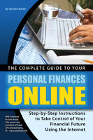 The Complete Guide to Your Personal Finances Online - Tamsen Butler