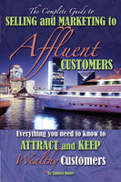 The Complete Guide to Selling and Marketing to Affluent Customers - Tamsen Butler