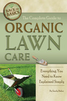 The Complete Guide to Organic Lawn Care - Sandy Baker