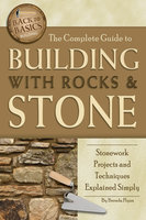 The Complete Guide to Building With Rocks & Stone - Brenda Flynn