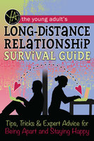 The Young Adult's Long-Distance Relationship Survival Guide - Atlantic Publishing