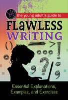 The Young Adult's Guide to Flawless Writing - Lindsey Carman