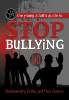 The Young Adult's Guide to Stop Bullying - Rebekah Sack