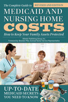 The Complete Guide to Medicaid and Nursing Home Costs - Atlantic Publishing