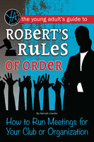 The Young Adult's Guide to Robert's Rules of Order - Hannah Litwiller