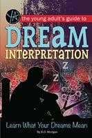 The Young Adult's Guide to Dream Interpretation - K O Morgan