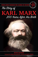 The Story of Karl Marx: 200 Years After His Birth - Rachel Basinger